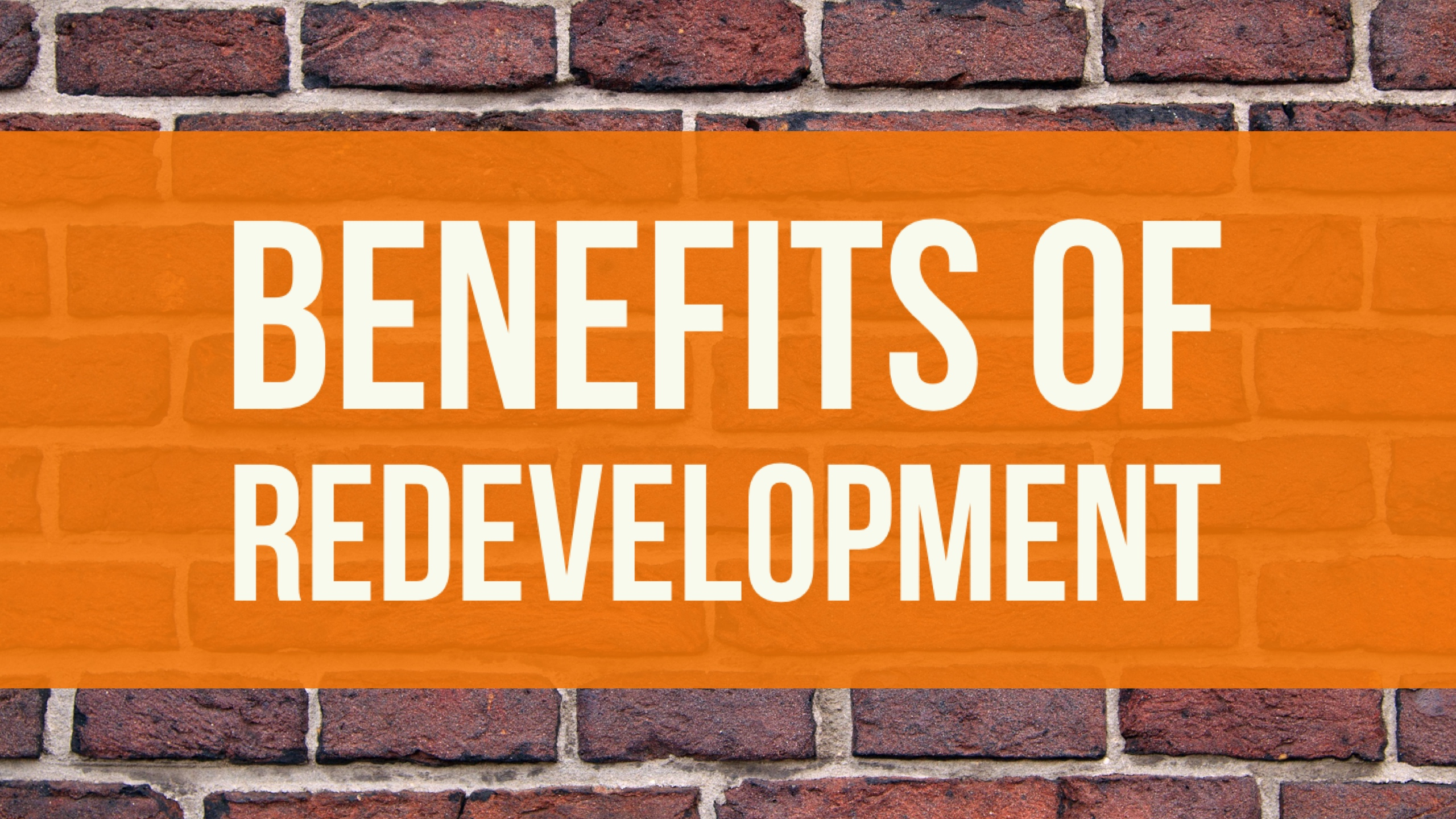 Redevelopment benefits